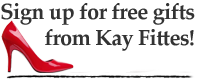 Sign up for free gifts from Kay Fittes!